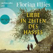 Cover-Bild zu Illies, Florian: Liebe in Zeiten des Hasses - Chronik eines Gefühls 1929-1939 (Ungekürzt) (Audio Download)