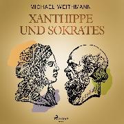 Cover-Bild zu Weithmann, Michael: Xanthippe und Sokrates (Audio Download)