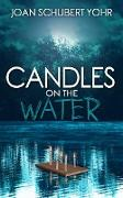 Cover-Bild zu Candles on the Water (eBook) von Yohr, Joan Schubert