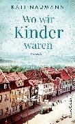 Cover-Bild zu Naumann, Kati: Wo wir Kinder waren (eBook)