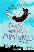 Cover-Bild zu Naumann, Kati: Die große weite Welt der Mimi Balu (eBook)
