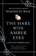 Cover-Bild zu De Waal, Edmund: The Hare with Amber Eyes (Illustrated Edition): A Hidden Inheritance