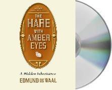 Cover-Bild zu De Waal, Edmund: The Hare with Amber Eyes: A Hidden Inheritance