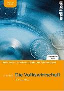 Cover-Bild zu Kessler, Esther Bettina: Die Volkswirtschaft - inkl. E-Book