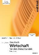 Cover-Bild zu Fuchs, Jakob (Hrsg.): Das Fach Wirtschaft für den Detailhandel - Übungsbuch