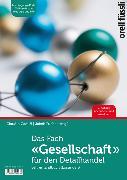 Cover-Bild zu Fuchs, Jakob: Das Fach «Gesellschaft» für den Detailhandel Lehrerhandbuch (Lösungen) inkl. Web-App und PPP