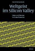Cover-Bild zu Gumbrecht, Hans Ulrich: Weltgeist im Silicon Valley