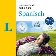 Cover-Bild zu Langenscheidt Audio-Kurs Spanisch (Audio Download) von Langenscheidt-Redaktion