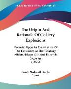 Cover-Bild zu Stuart, Donald Mcdonald Douglas: The Origin And Rationale Of Colliery Explosions