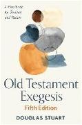 Cover-Bild zu Stuart, Douglas: Old Testament Exegesis, Fifth Edition: A Handbook for Students and Pastors