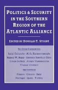 Cover-Bild zu Stuart, Douglas T.: Politics and Security in the Southern Region of the Atlantic Alliance