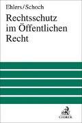 Cover-Bild zu Ehlers, Dirk (Hrsg.): Rechtsschutz im Öffentlichen Recht