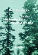 Cover-Bild zu Hermann, Rolf: In der Nahaufnahme verwildern wir