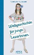 Cover-Bild zu eBook Weltgeschichte für junge Leserinnen