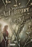 Cover-Bild zu eBook Auf immer gejagt (Königreich der Wälder 1)