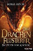 Cover-Bild zu eBook Der Drachenflüsterer - Die Feuer von Arknon