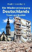 Cover-Bild zu eBook Die Wiedervereinigung Deutschlands - Traum und Realität