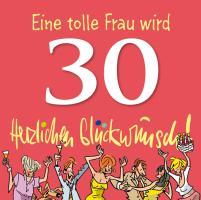 Cover-Bild zu Eine tolle Frau wird 30 - Herzlichen Glückwunsch!