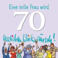 Cover-Bild zu Eine tolle Frau wird 70 - Herzlichen Glückwunsch!