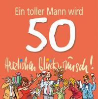 Cover-Bild zu Ein toller Mann wird 50 - Herzlichen Glückwunsch!