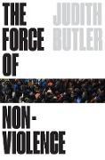 Cover-Bild zu Butler, Judith: The Force of Nonviolence (eBook)