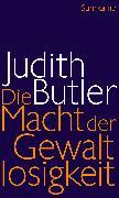 Cover-Bild zu Butler, Judith: Die Macht der Gewaltlosigkeit (eBook)
