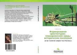Cover-Bild zu Peters, Elena: Formirowanie arhitekturno-planirowochnoj sredy istoricheskih poselenij