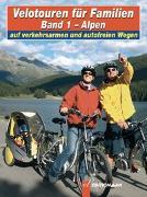 Cover-Bild zu Gohl, Ronald: Velotouren für Familien - Alpen