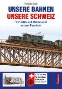 Cover-Bild zu Gohl, Ronald: Unsere Bahnen - unsere Schweiz
