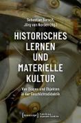 Cover-Bild zu Historisches Lernen und Materielle Kultur (eBook) von Barsch, Sebastian (Hrsg.)