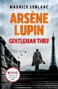 Cover-Bild zu Leblanc, Maurice: Arsène Lupin, Gentleman-Thief