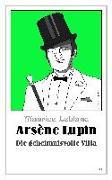 Cover-Bild zu Leblanc, Maurice: Arsène Lupin - Die geheimnisvolle Villa