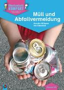 Cover-Bild zu Werkstatt kompakt: Müll und Abfallvermeidung - Kopiervorlagen mit Arbeitsblättern von Willems, Karolin