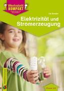 Cover-Bild zu Werkstatt kompakt: Elektrizität und Stromerzeugung - Kopiervorlagen mit Arbeitsblättern von Bender, Iris