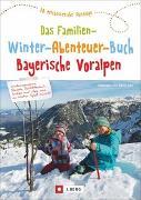 Cover-Bild zu Das Familien-Winter-Abenteuer-Buch Bayerische Voralpen von Lurz, Dominique Und Martin