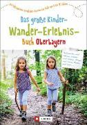 Cover-Bild zu Das große Kinder-Wander-Erlebnis-Buch Oberbayern von Schneider, Christian