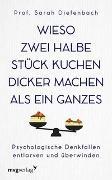 Cover-Bild zu Wieso zwei halbe Stück Kuchen dicker machen als ein ganzes von Diefenbach, Sarah
