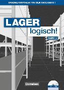 Cover-Bild zu Lager logisch!, Fachlagerist/-in und Fachkraft für Lagerlogistik, 3. Ausbildungsjahr, Handreichungen für den Unterricht mit CD-ROM von Hallstein, Sonja