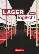 Cover-Bild zu Lager logisch!, Fachlagerist/-in und Fachkraft für Lagerlogistik, 1. Ausbildungsjahr, Fachkunde von Auer, Maria