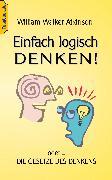 Cover-Bild zu Einfach logisch denken! (eBook) von Atkinson, Wilhelm Walker