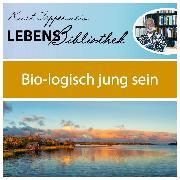 Cover-Bild zu Lebens Bibliothek - Bio-Logisch jung sein (Audio Download) von Tepperwein, Kurt (Gelesen)