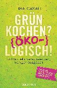 Cover-Bild zu Grün kochen? (Öko)Logisch! (eBook) von Casali, Lisa