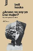 Cover-Bild zu hooks, bell: ¿Acaso no soy yo una mujer? (eBook)