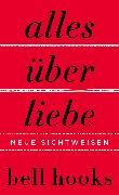 Cover-Bild zu hooks, bell: Alles über Liebe - Neue Sichtweisen (eBook)
