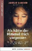 Cover-Bild zu eBook Als hätte der Himmel mich vergessen