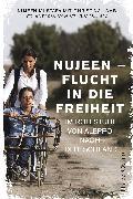 Cover-Bild zu eBook Nujeen - Flucht in die Freiheit. Im Rollstuhl von Aleppo nach Deutschland