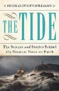 Cover-Bild zu Aldersey-Williams, Hugh: The Tide: The Science and Stories Behind the Greatest Force on Earth