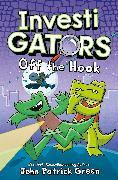 Cover-Bild zu Green, John Patrick: InvestiGators: Off the Hook