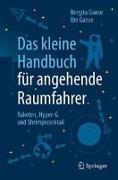 Cover-Bild zu Das kleine Handbuch für angehende Raumfahrer