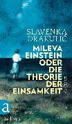 Cover-Bild zu eBook Mileva Einstein oder Die Theorie der Einsamkeit